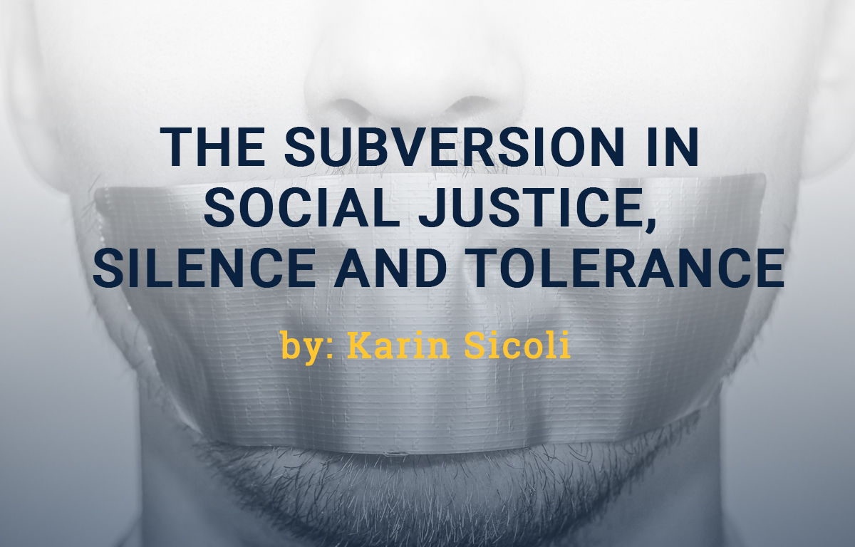 the subversion in social justice silence and tolerance